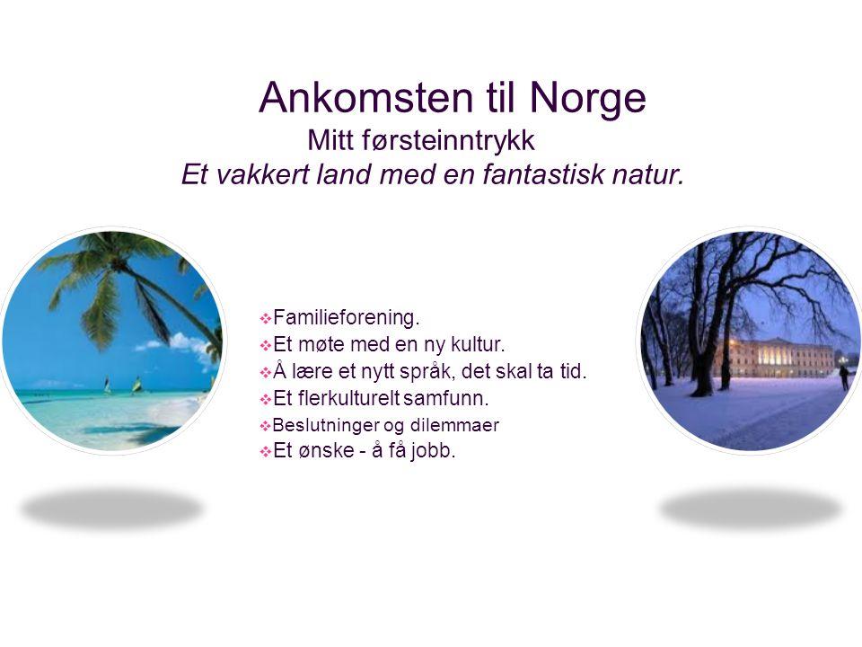 Ankomsten til Norge Mitt førsteinntrykk