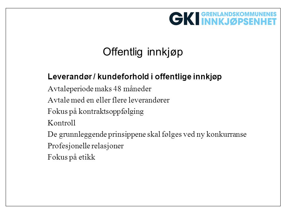 Offentlig innkjøp Leverandør / kundeforhold i offentlige innkjøp