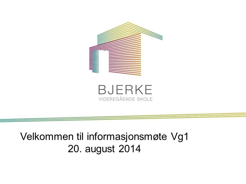 Velkommen til informasjonsmøte Vg1 20. august 2014