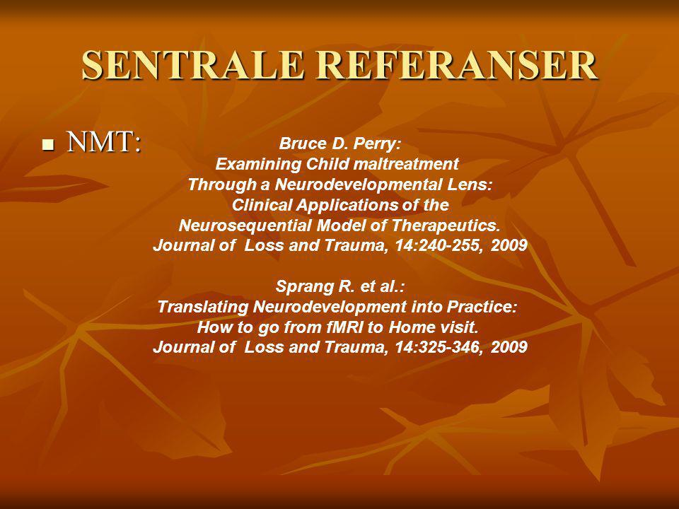 SENTRALE REFERANSER NMT: Bruce D. Perry: Examining Child maltreatment