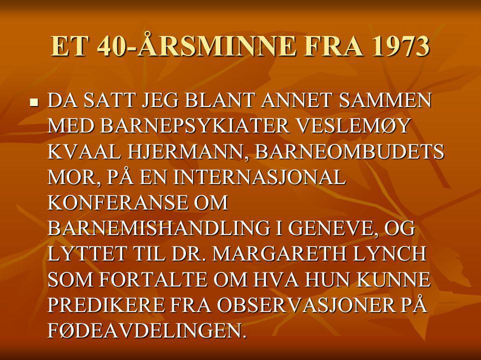 ET 40-ÅRSMINNE FRA 1973