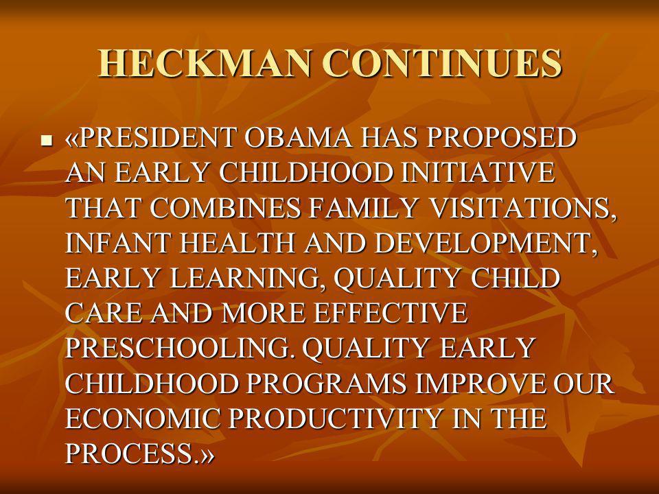 HECKMAN CONTINUES
