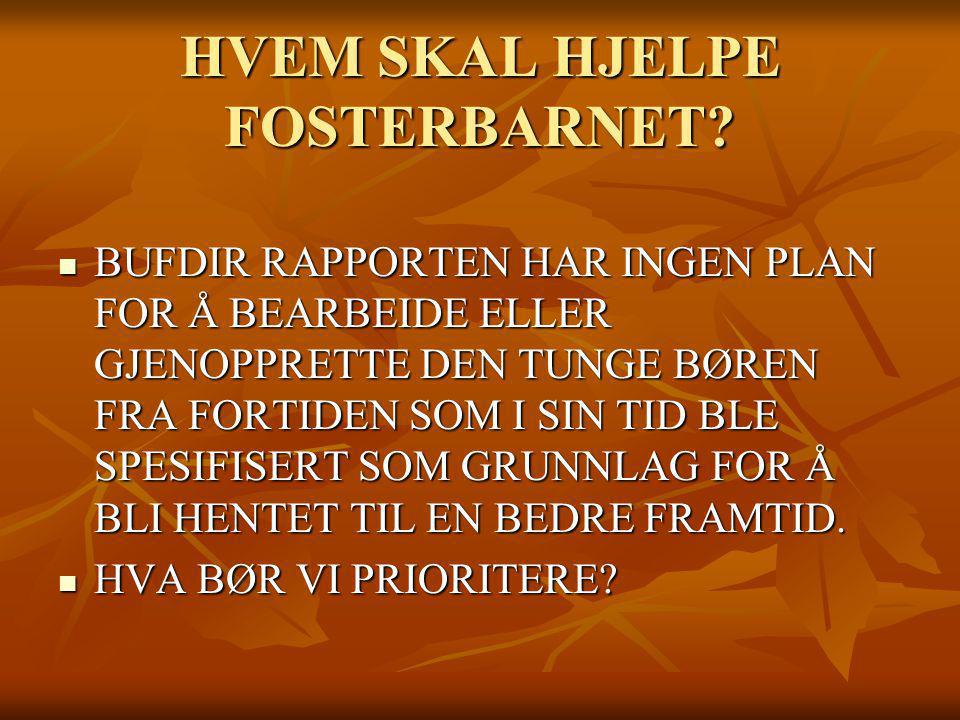 HVEM SKAL HJELPE FOSTERBARNET