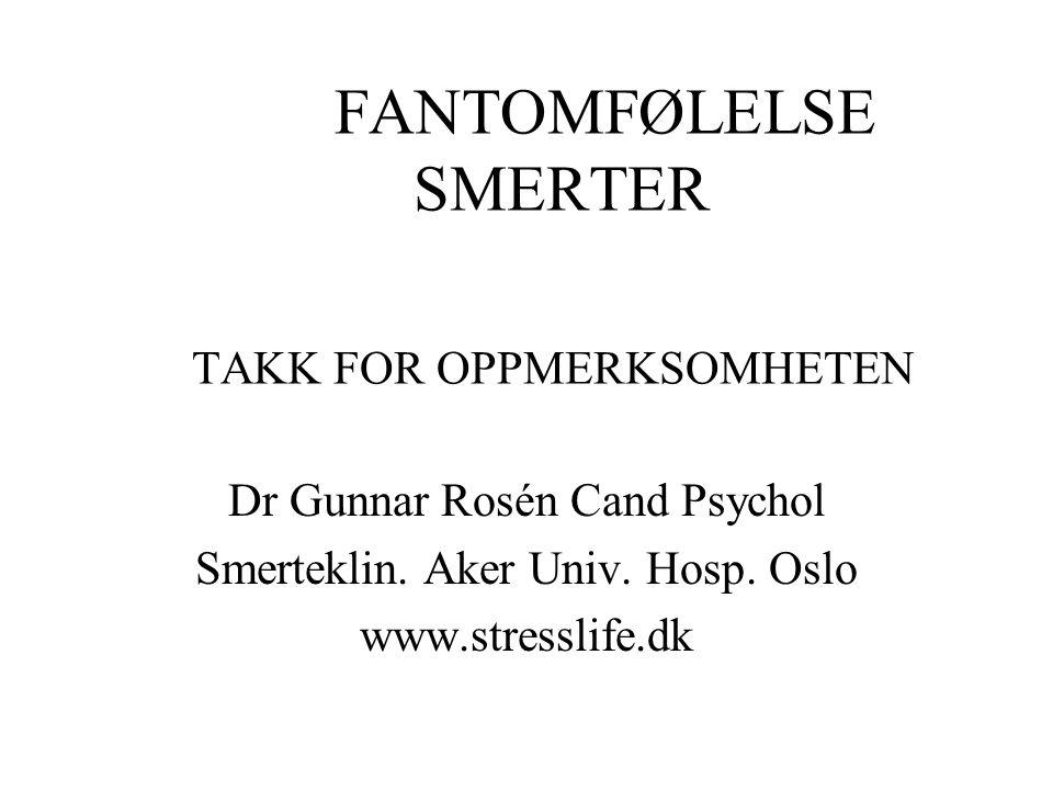 FANTOMFØLELSE SMERTER TAKK FOR OPPMERKSOMHETEN