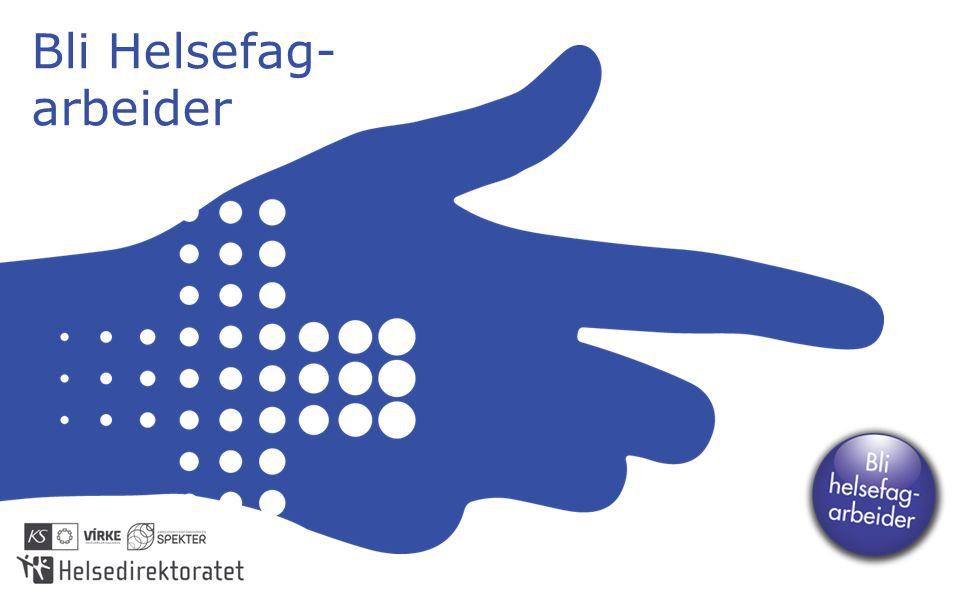 Bli Helsefag- arbeider