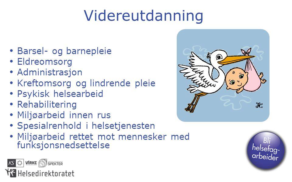 Videreutdanning Barsel- og barnepleie Eldreomsorg Administrasjon