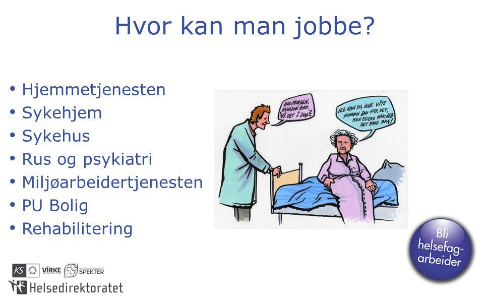 Hvor kan man jobbe Hjemmetjenesten Sykehjem Sykehus Rus og psykiatri