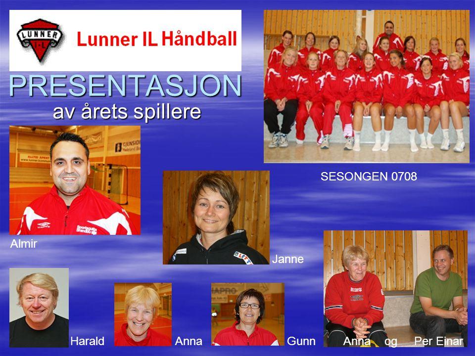 PRESENTASJON av årets spillere SESONGEN 0708 Almir Janne Harald Anna