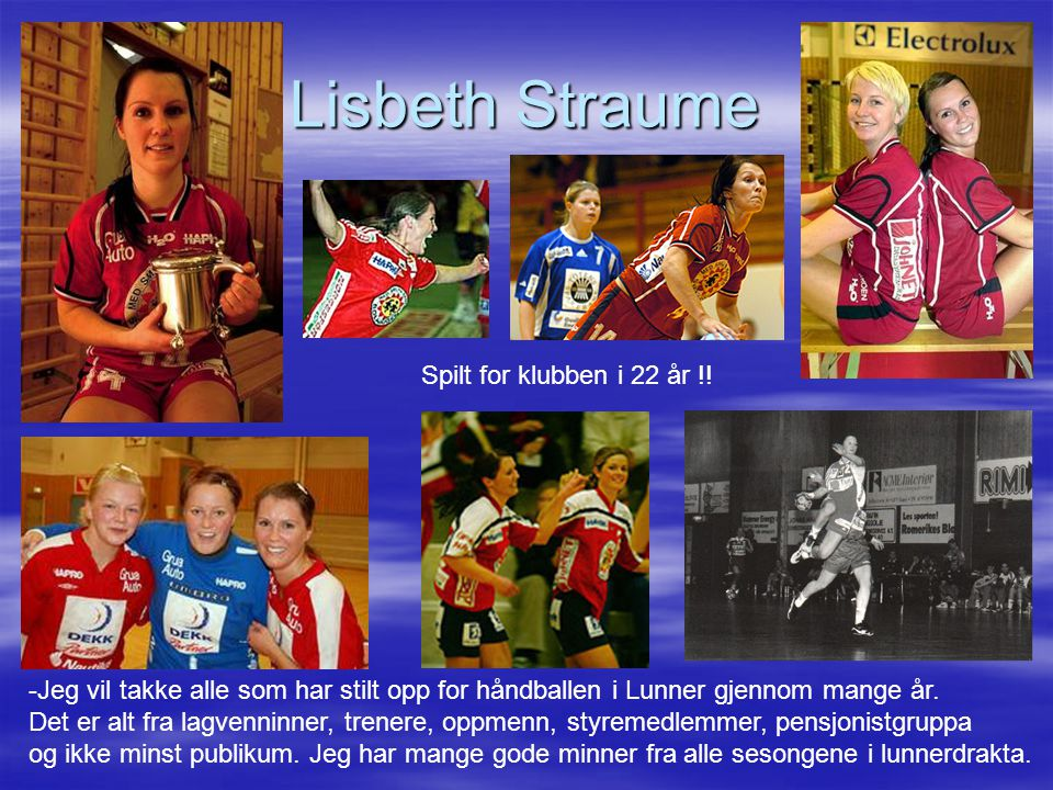 Lisbeth Straume Spilt for klubben i 22 år !!