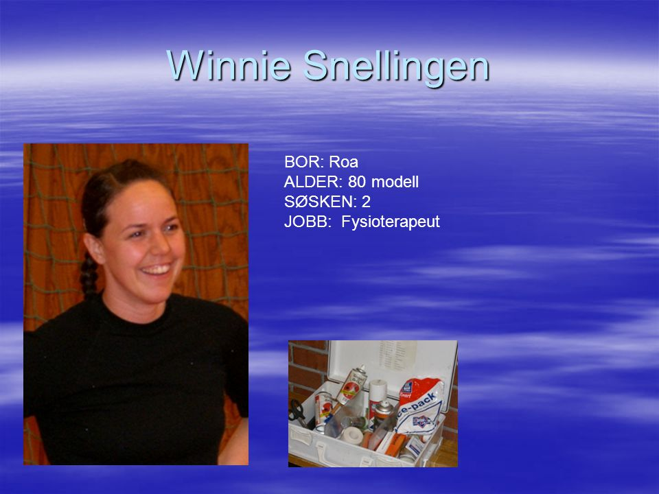 Winnie Snellingen BOR: Roa ALDER: 80 modell SØSKEN: 2