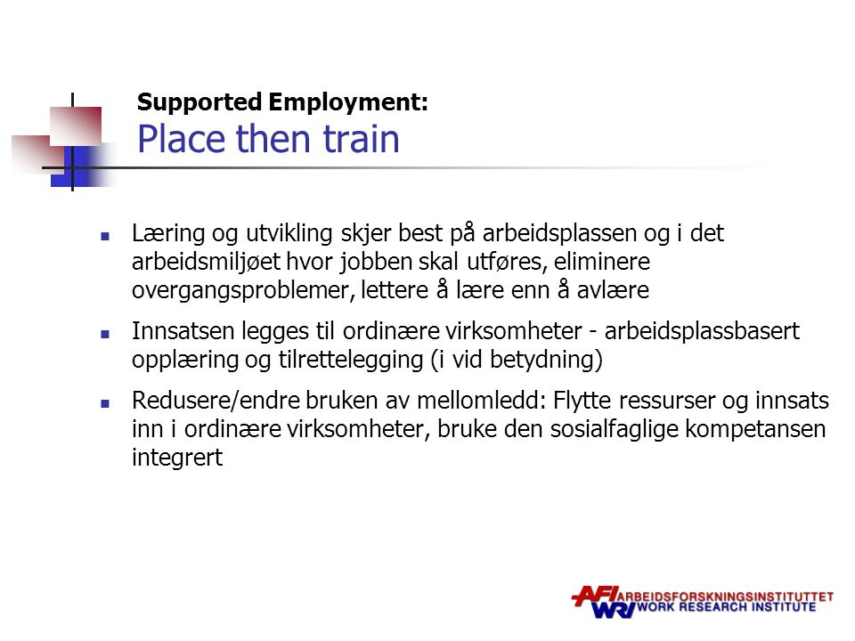 Supported Employment: Place then train
