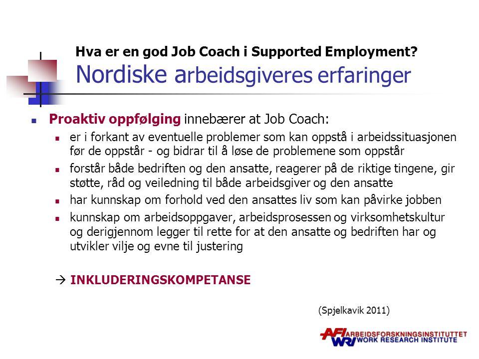 Proaktiv oppfølging innebærer at Job Coach: