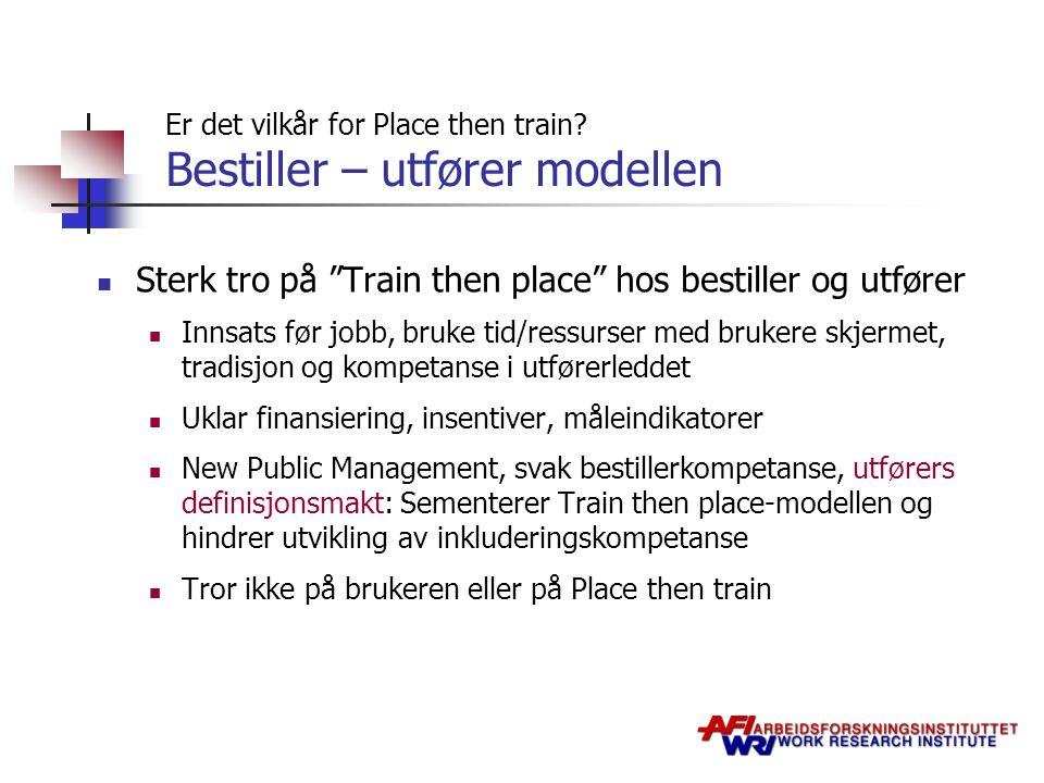 Er det vilkår for Place then train Bestiller – utfører modellen