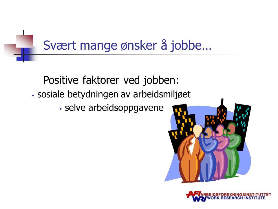 Svært mange ønsker å jobbe…