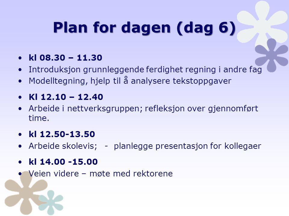 Plan for dagen (dag 6) kl 08.30 – 11.30