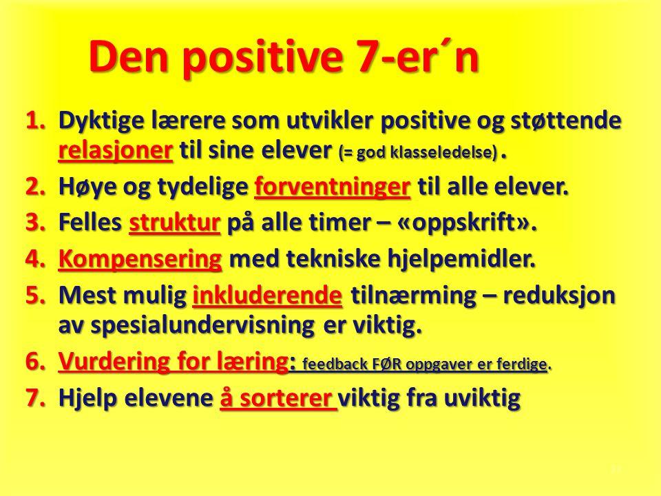 Den positive 7-er´n Dyktige lærere som utvikler positive og støttende relasjoner til sine elever (= god klasseledelse) .