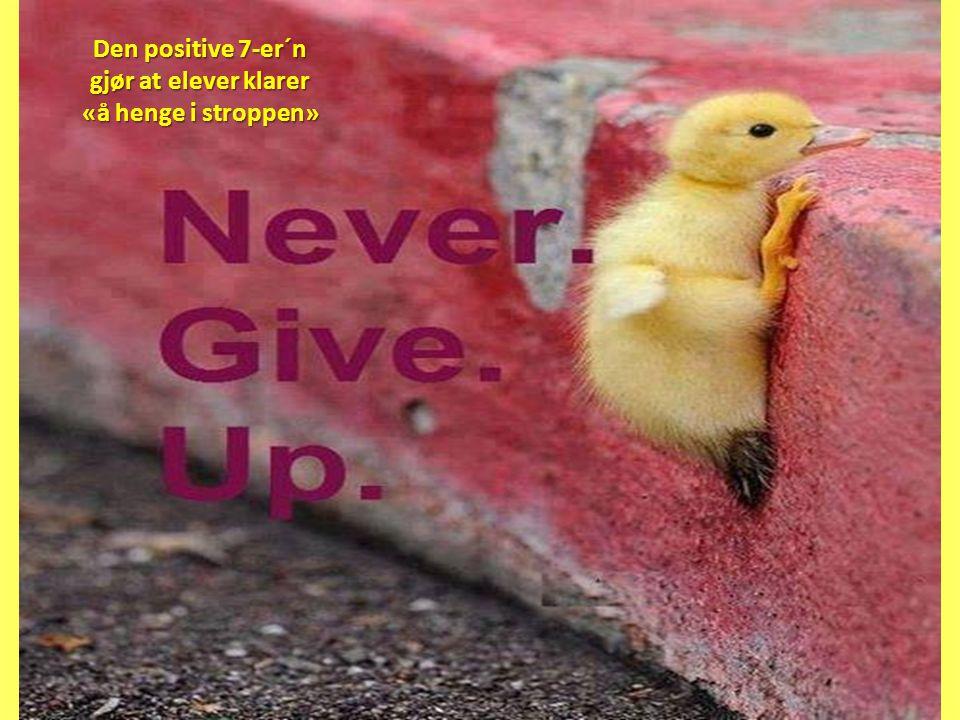 Den positive 7-er´n gjør at elever klarer «å henge i stroppen»