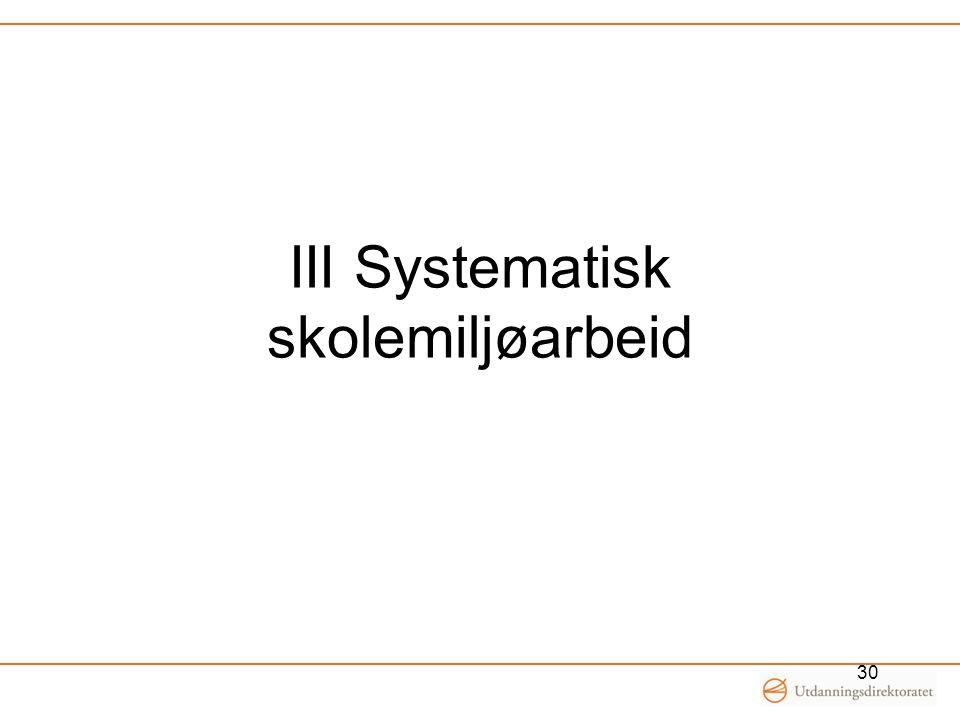 III Systematisk skolemiljøarbeid