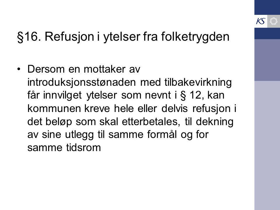 §16. Refusjon i ytelser fra folketrygden