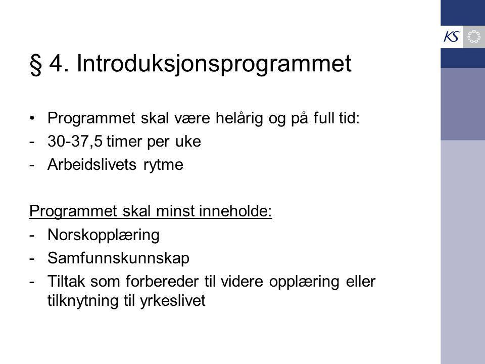 § 4. Introduksjonsprogrammet