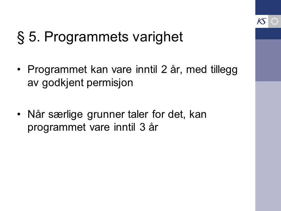 § 5. Programmets varighet