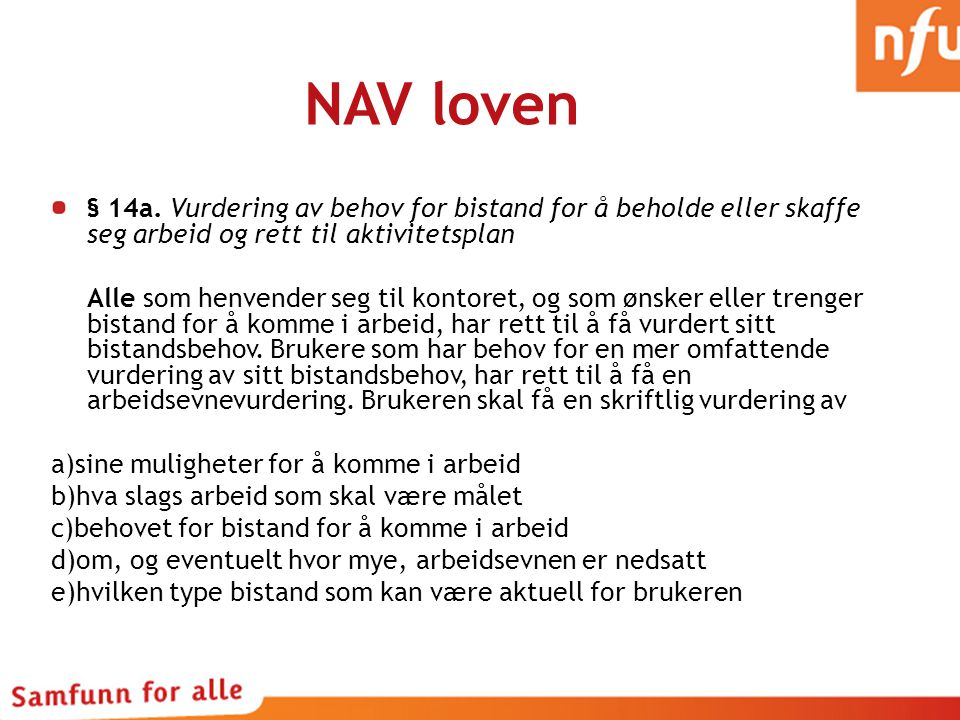 NAV loven § 14a. Vurdering av behov for bistand for å beholde eller skaffe seg arbeid og rett til aktivitetsplan.