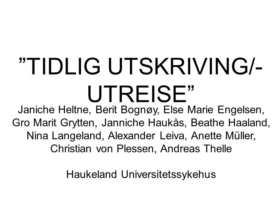 TIDLIG UTSKRIVING/-UTREISE