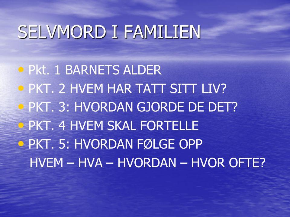 SELVMORD I FAMILIEN Pkt. 1 BARNETS ALDER