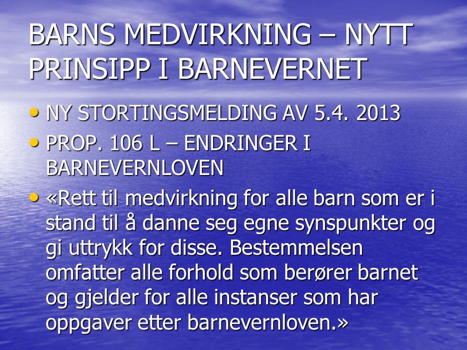 BARNS MEDVIRKNING – NYTT PRINSIPP I BARNEVERNET