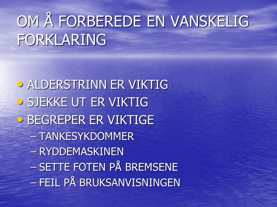 OM Å FORBEREDE EN VANSKELIG FORKLARING