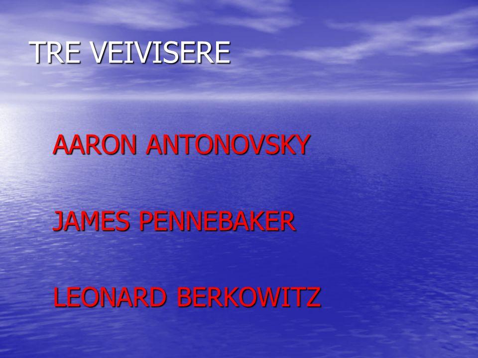 TRE VEIVISERE AARON ANTONOVSKY JAMES PENNEBAKER LEONARD BERKOWITZ