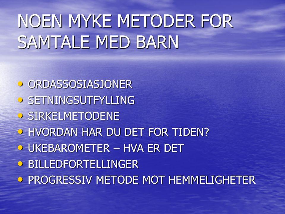 NOEN MYKE METODER FOR SAMTALE MED BARN
