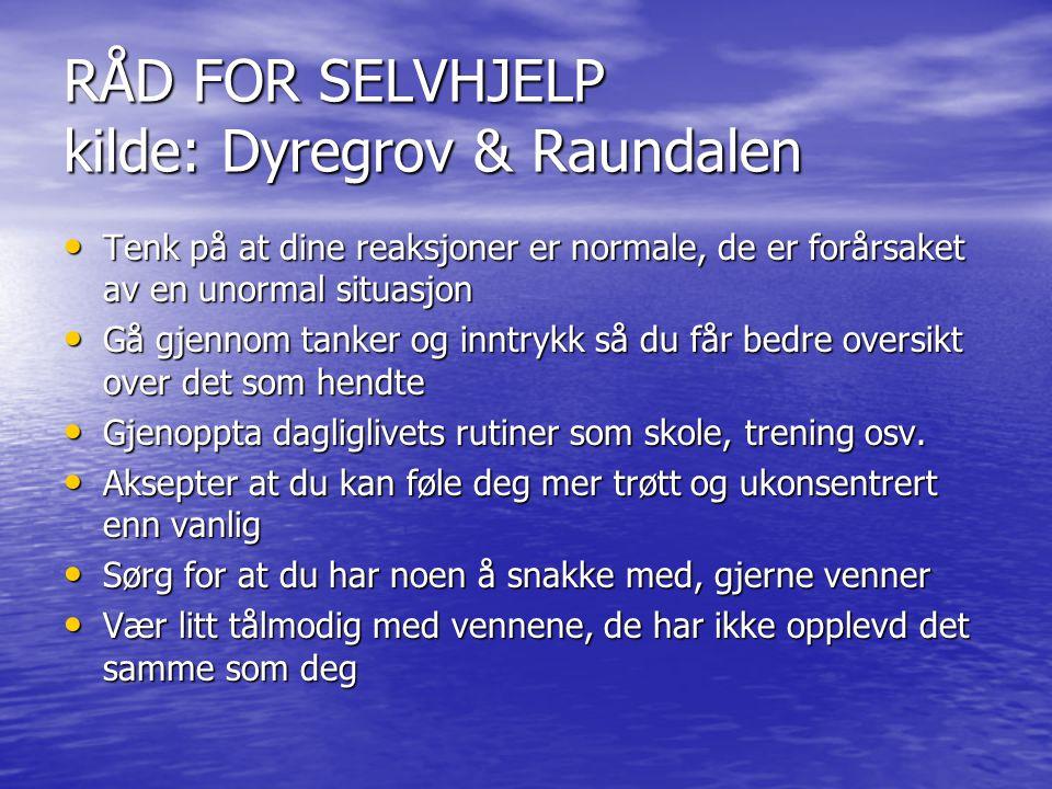 RÅD FOR SELVHJELP kilde: Dyregrov & Raundalen