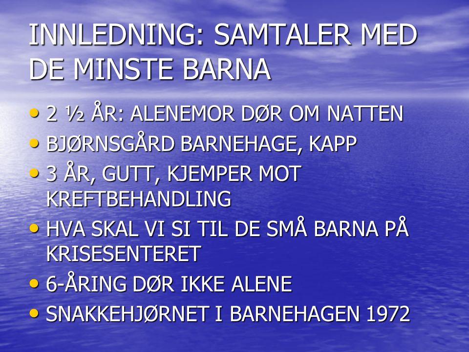 INNLEDNING: SAMTALER MED DE MINSTE BARNA