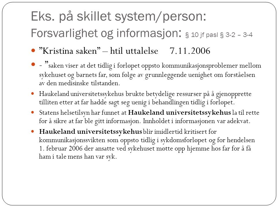 Eks. på skillet system/person: Forsvarlighet og informasjon: § 10 jf pasl § 3-2 – 3-4