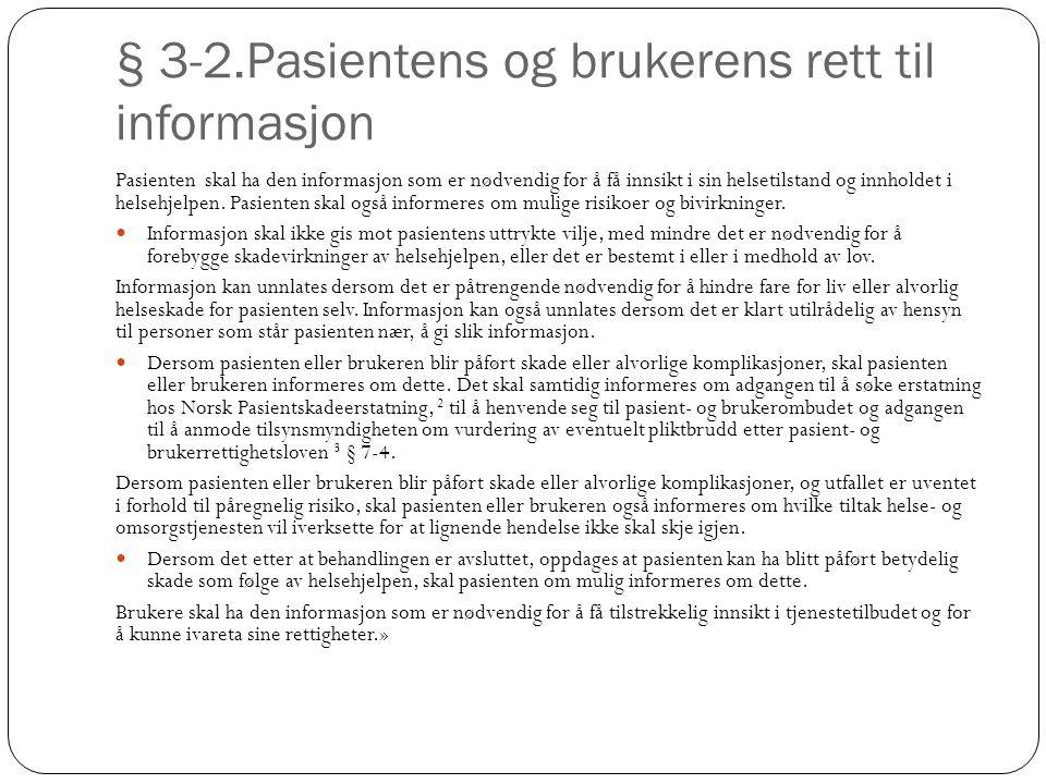 § 3-2.Pasientens og brukerens rett til informasjon