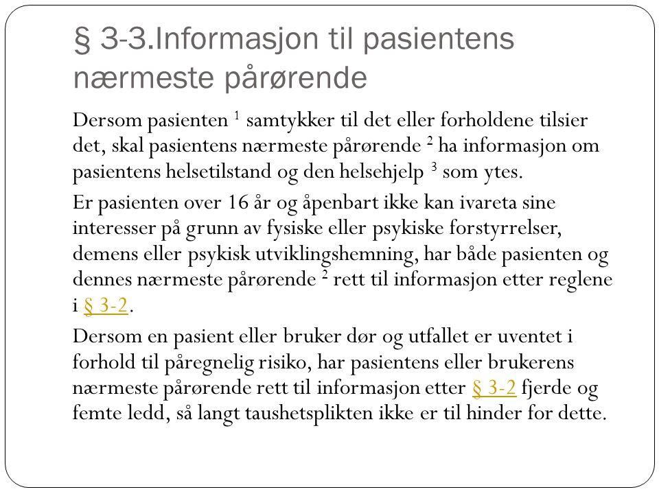 § 3-3.Informasjon til pasientens nærmeste pårørende