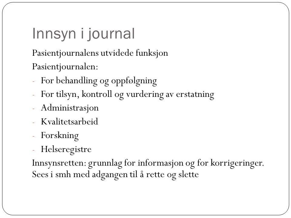 Innsyn i journal Pasientjournalens utvidede funksjon Pasientjournalen: