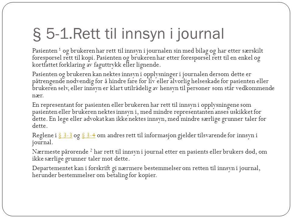 § 5-1.Rett til innsyn i journal