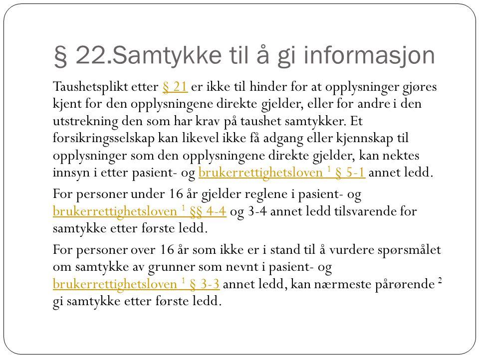 § 22.Samtykke til å gi informasjon