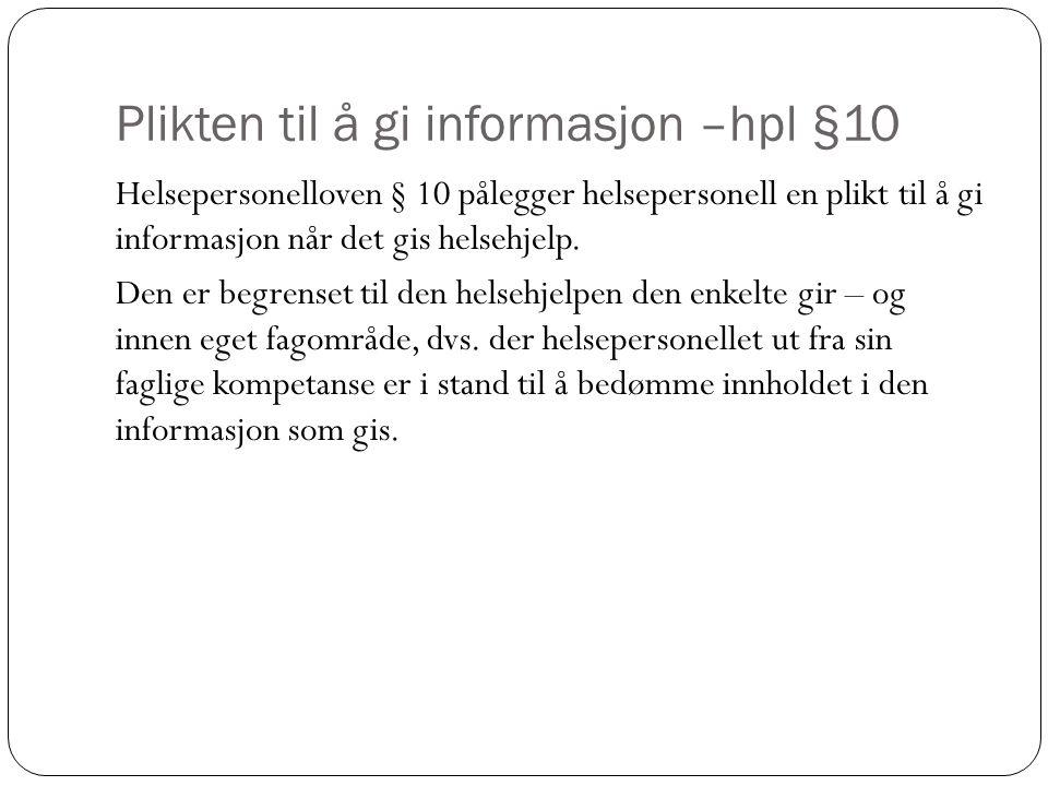 Plikten til å gi informasjon –hpl §10