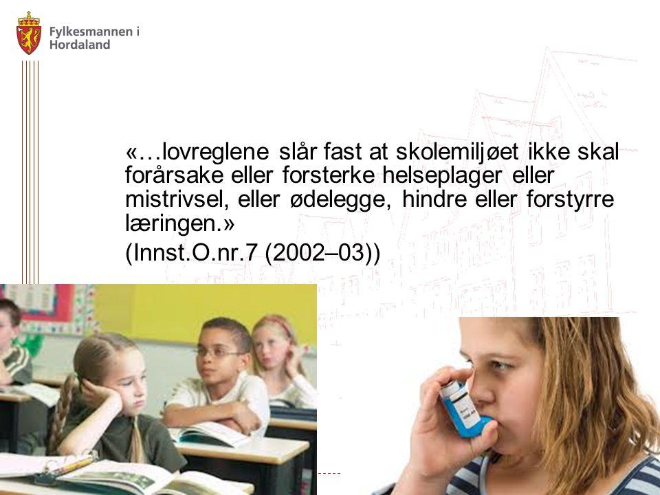 «…lovreglene slår fast at skolemiljøet ikke skal forårsake eller forsterke helseplager eller mistrivsel, eller ødelegge, hindre eller forstyrre læringen.» (Innst.O.nr.7 (2002–03))