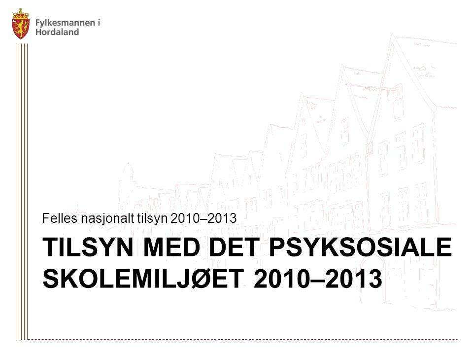 Tilsyn med det psyksosiale skolemiljøet 2010–2013