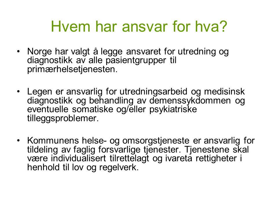 Hvem har ansvar for hva Norge har valgt å legge ansvaret for utredning og diagnostikk av alle pasientgrupper til primærhelsetjenesten.