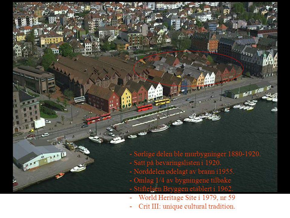 - Sørlige delen ble murbygninger 1880-1920.