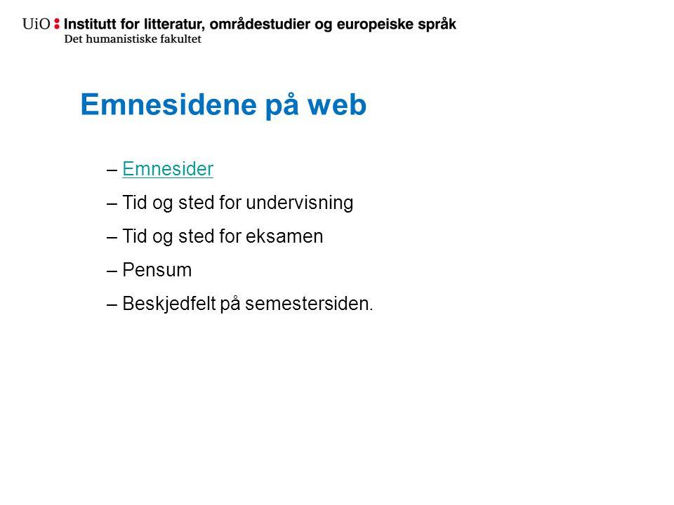 Emnesidene på web Emnesider Tid og sted for undervisning