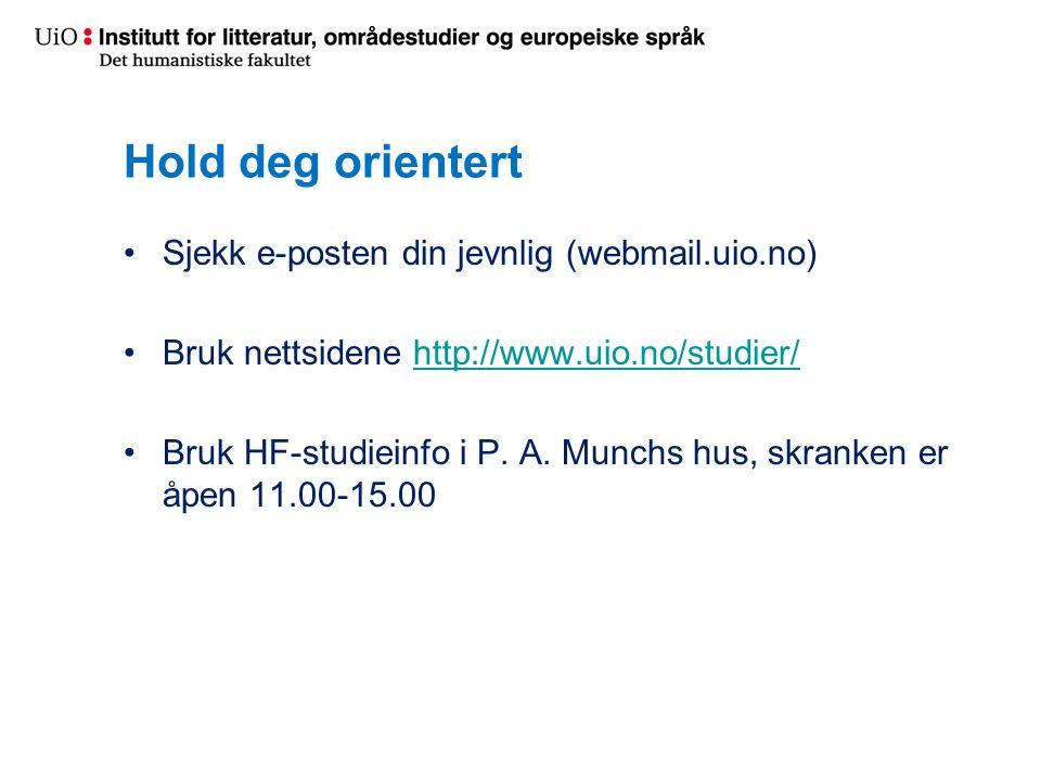 Hold deg orientert Sjekk e-posten din jevnlig (webmail.uio.no)
