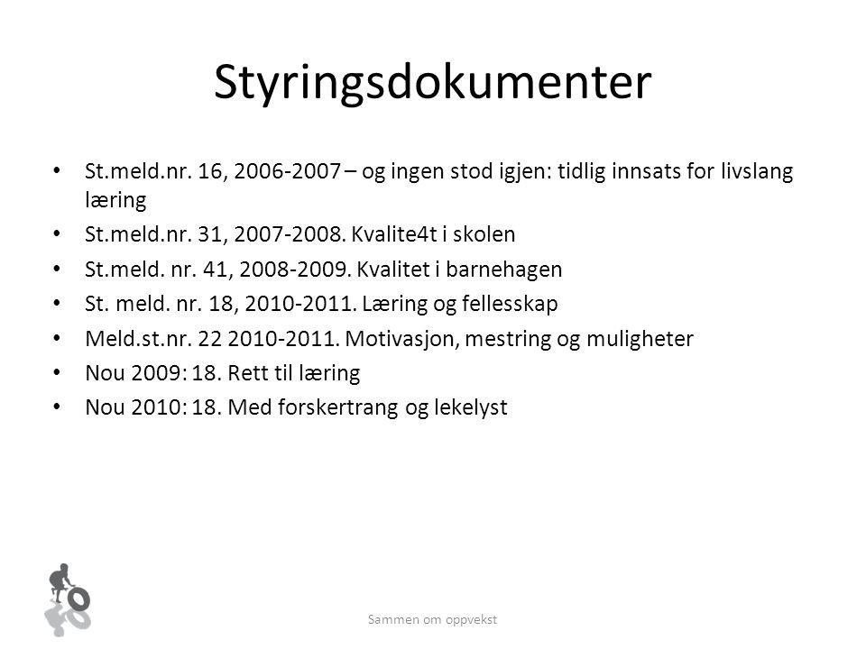 Styringsdokumenter St.meld.nr. 16, 2006-2007 – og ingen stod igjen: tidlig innsats for livslang læring.