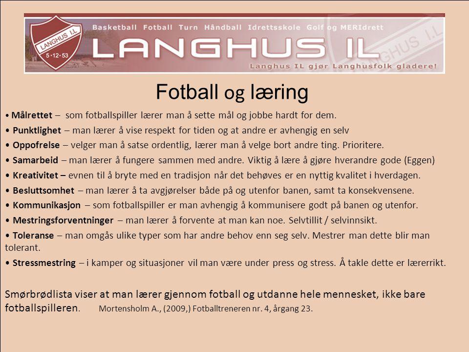 Fotball og læring Målrettet – som fotballspiller lærer man å sette mål og jobbe hardt for dem.