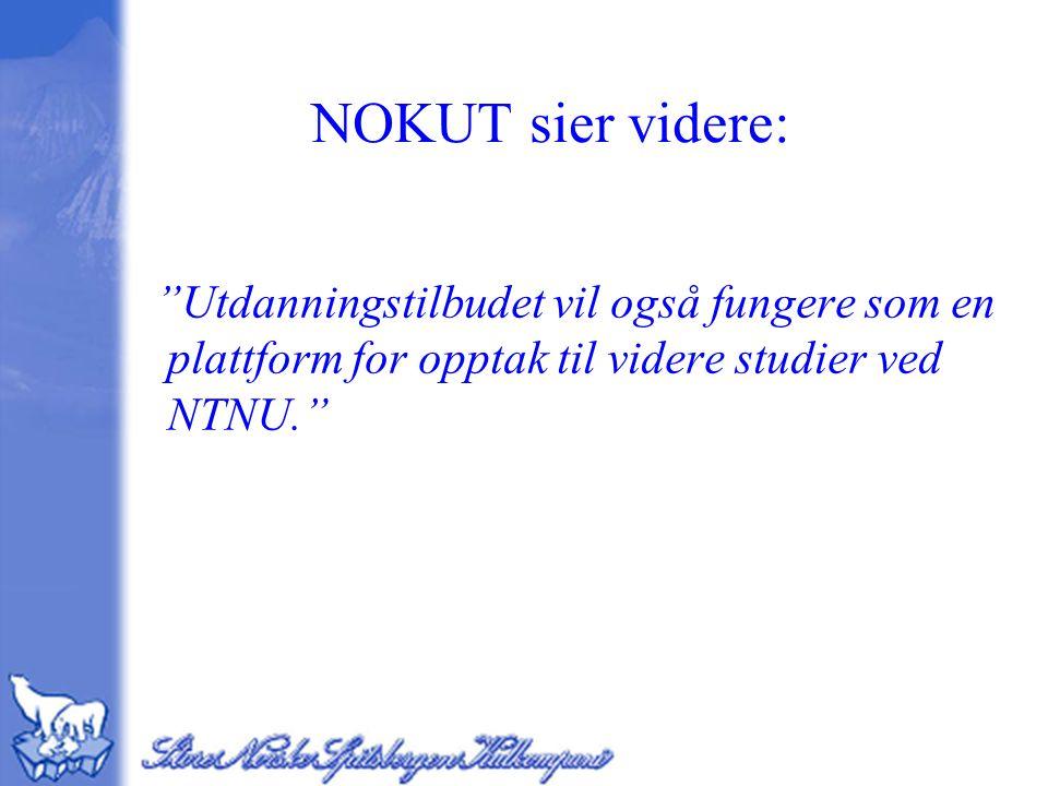 NOKUT sier videre: Utdanningstilbudet vil også fungere som en plattform for opptak til videre studier ved NTNU.